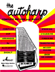 The Autoharp Complete Method Covers strumming, fingering, melody picking and much more